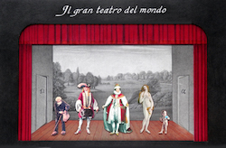 Il gran teatro del mondo / The big theatre of the world